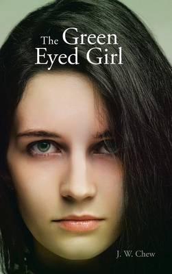 The Green Eyed Girl (Hardback)