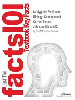 Studyguide for Human Biology: Concepts and Current Issues by Johnson, Michael D., ISBN 9780321820617 (Paperback)