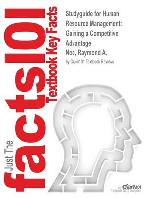 Studyguide for Human Resource Management: Gaining a Competitive Advantage by Noe, Raymond A., ISBN 9780077925185 (Paperback)