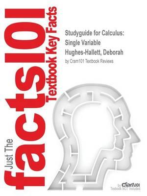 Studyguide for Calculus: Single Variable by Hughes-Hallett, Deborah, ISBN 9781118233771 (Paperback)