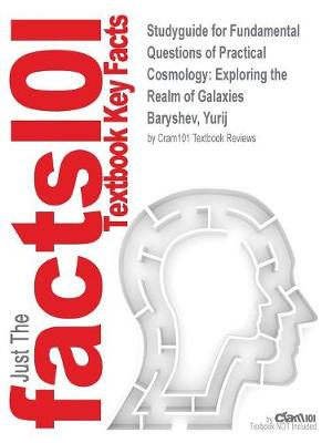 Studyguide for Fundamental Questions of Practical Cosmology: Exploring the Realm of Galaxies by Baryshev, Yurij, ISBN 9789400737181 (Paperback)