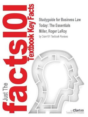 Studyguide for Business Law Today: The Essentials by Miller, Roger Leroy, ISBN 9781133273561 (Paperback)