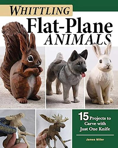 Whittling Flat-Plane Animals: 15 Projects to Carve with Just One Knife (Paperback)