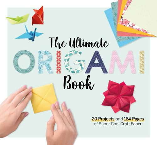 The Ultimate Origami Book: 20 Projects and 184 Pages of Super Cool Craft Paper (Paperback)