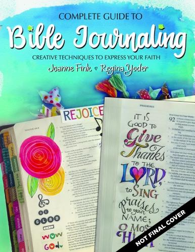 Complete Guide to Bible Journaling: Creative Techniques to Express Your Faith (Paperback)