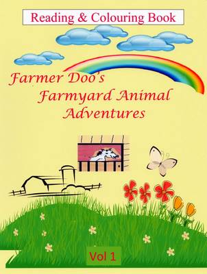 Farmer Doo's Farmyard Animal Adventures: Volume 1: Reading & Colouring Book (Paperback)