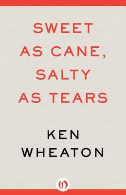 Sweet as Cane, Salty as Tears: A Novel (Paperback)