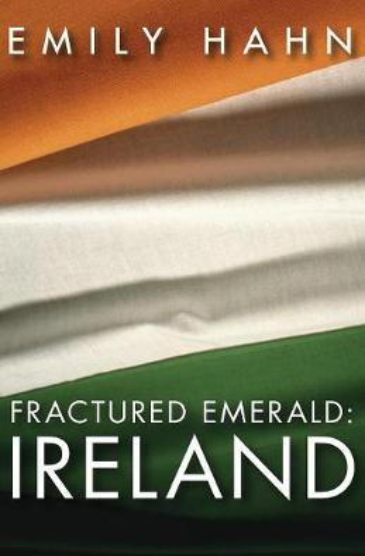 Fractured Emerald: Ireland (Paperback)