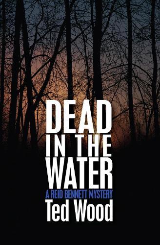 Dead in the Water - The Reid Bennett Mysteries 1 (Paperback)