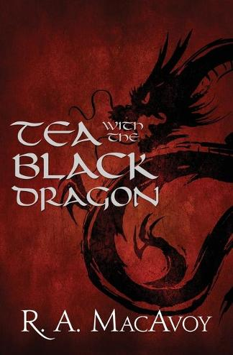 Tea with the Black Dragon - Black Dragon 1 (Paperback)