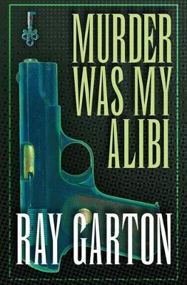 Murder Was My Alibi (Paperback)