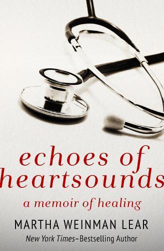 Echoes of Heartsounds: A Memoir of Healing (Paperback)