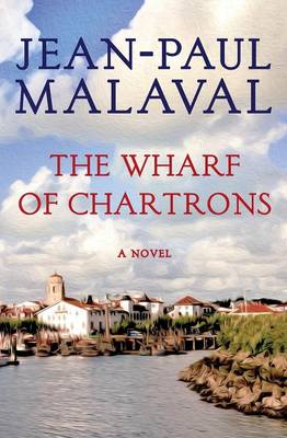 The Wharf of Chartrons: A Novel (Paperback)