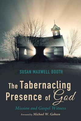 The Tabernacling Presence of God (Paperback)