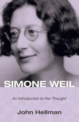 Simone Weil: An Introduction to Her Thought (Paperback)
