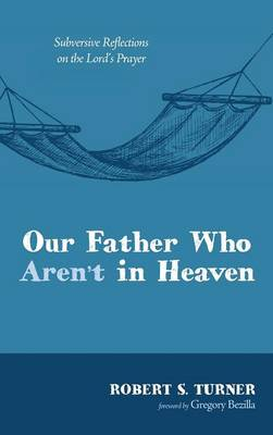 Our Father Who Aren't in Heaven (Hardback)