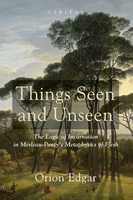 Things Seen and Unseen - Veritas 17 (Paperback)