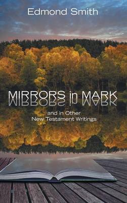 Mirrors in Mark (Hardback)