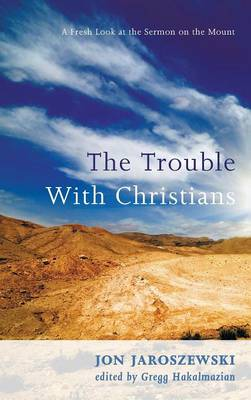 The Trouble with Christians (Hardback)