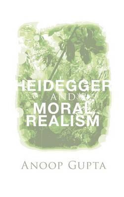 Heidegger and Moral Realism (Hardback)