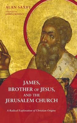 James, Brother of Jesus, and the Jerusalem Church (Hardback)