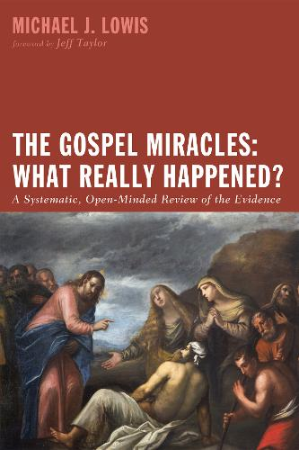 The Gospel Miracles: What Really Happened? (Hardback)