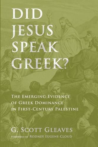 Did Jesus Speak Greek? (Paperback)