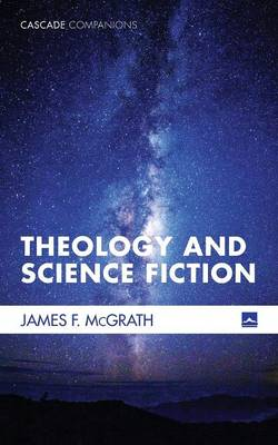 Theology and Science Fiction - Cascade Companions (Paperback)