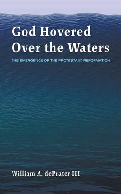 God Hovered Over the Waters (Hardback)