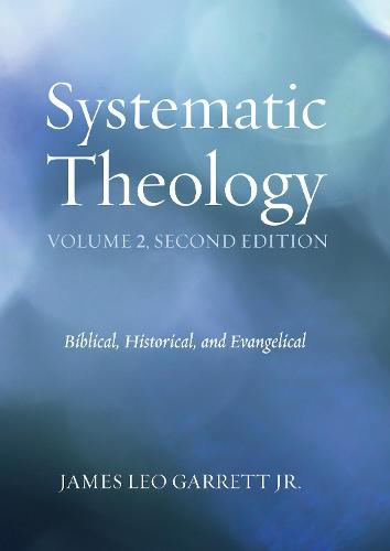 Systematic Theology, Volume 2 (Hardback)