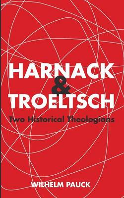 Harnack and Troeltsch (Paperback)
