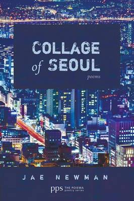 Collage of Seoul: Poems - Poiema Poetry (Paperback)