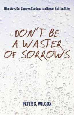 Don't Be a Waster of Sorrows (Paperback)