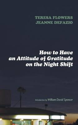 How to Have an Attitude of Gratitude on the Night Shift (Hardback)
