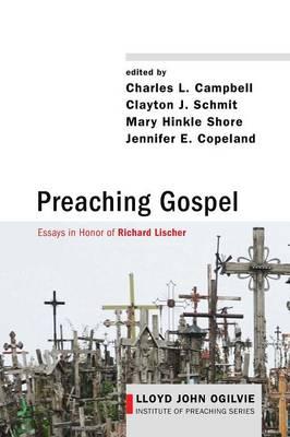 Preaching Gospel - Lloyd John Ogilvie Institute of Preaching 9 (Paperback)