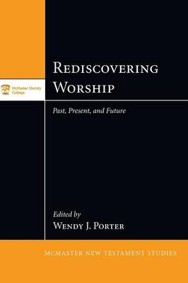 Rediscovering Worship - McMaster New Testament Studies (Paperback)