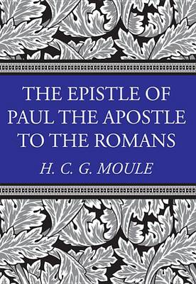 The Epistle of Paul the Apostle to the Romans - H.C.G. Moule Biblical Library (Paperback)