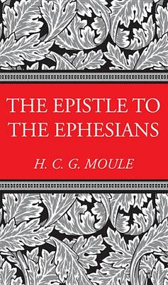 The Epistle to the Ephesians - H.C.G. Moule Biblical Library (Paperback)