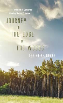 Journey to the Edge of the Woods (Hardback)