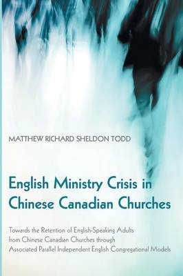 English Ministry Crisis in Chinese Canadian Churches (Paperback)