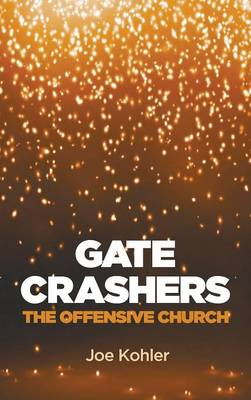 Gate Crashers (Hardback)