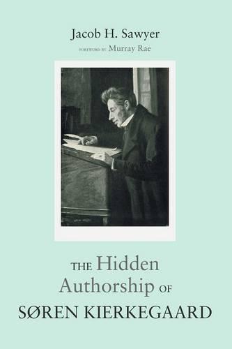 The Hidden Authorship of Soren Kierkegaard (Paperback)