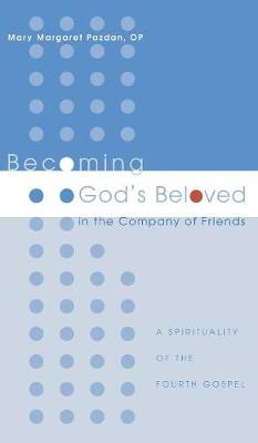 Becoming God's Beloved in the Company of Friends (Hardback)