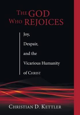 The God Who Rejoices (Hardback)