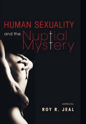 Human Sexuality and the Nuptial Mystery (Hardback)