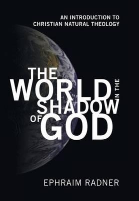 The World in the Shadow of God (Hardback)