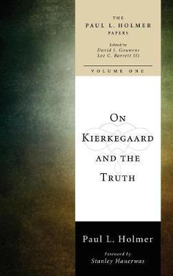 On Kierkegaard and the Truth (Hardback)