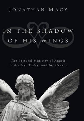 In the Shadow of His Wings (Hardback)