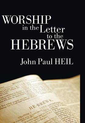 Worship in the Letter to the Hebrews (Hardback)