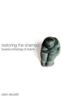 Restoring the Shamed (Hardback)